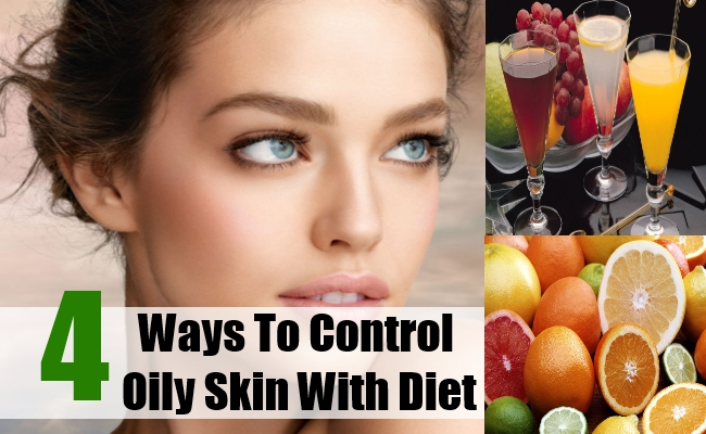 How To Control Oily Skin With Diet