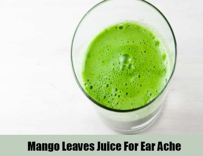Mango Leaves Juice For Ear Ache