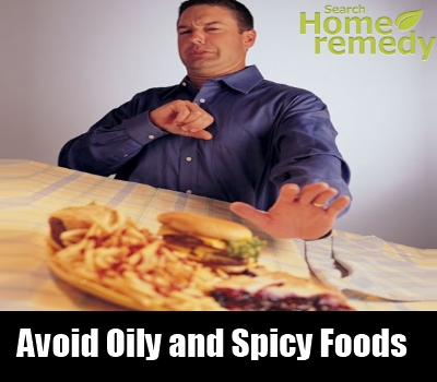 Avoid Oily and Spicy Foods