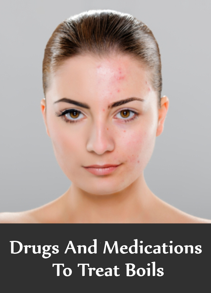 Drugs And Medications To Treat Boils