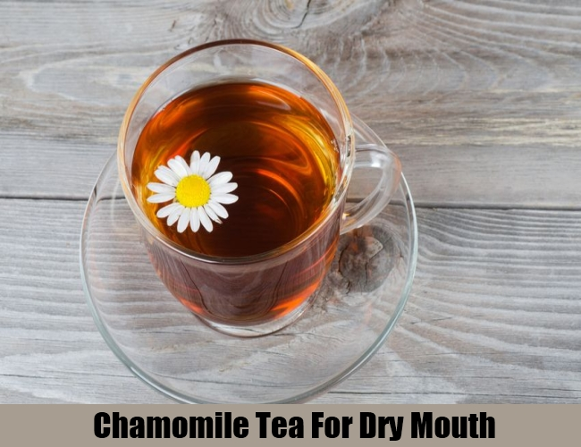 Chamomile Tea For Dry Mouth