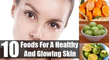 Foods For A Healthy And Glowing Skin