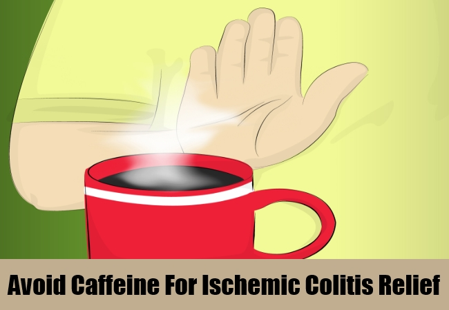 Avoid Caffeine For Ischemic Colitis Relief