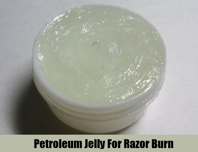 Petroleum Jelly For Razor Burn