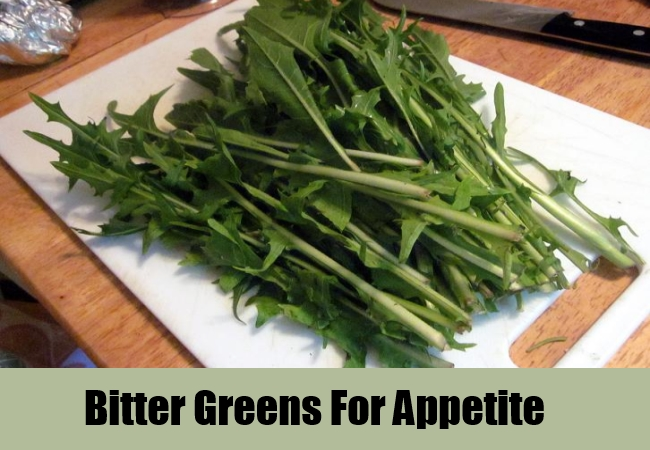 Bitter Greens For Appetite