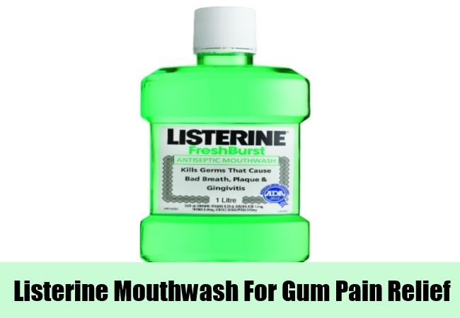 Listerine Mouthwash For Gum Pain Relief