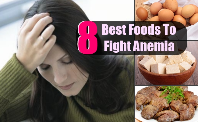 8 Best Foods To Fight Anemia
