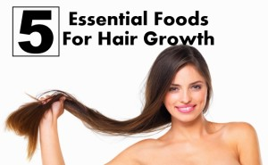 Essential Foods For Hair Growth